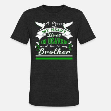 Brother In Heaven Piece Of My Heart Lives In Heaven Brother T Shirt - Unisex Tri-Blend T-Shirt