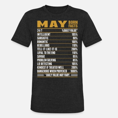 dbb8374f Kings Are Born In May May Born Facts Tshirt - Unisex Tri-Blend T-