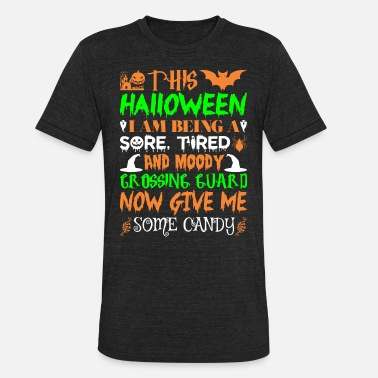 Crossing This Halloween Being Tired Crossing Guard Candy - Unisex Tri-Blend T-Shirt