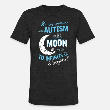 I love someone with autism to the moon and back to - Unisex Tri-Blend T-Shirt