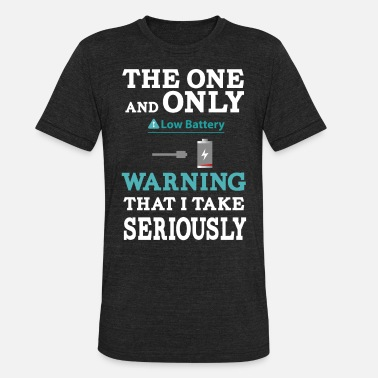 the one and only warning that I wake serio - Unisex Tri-Blend T-Shirt