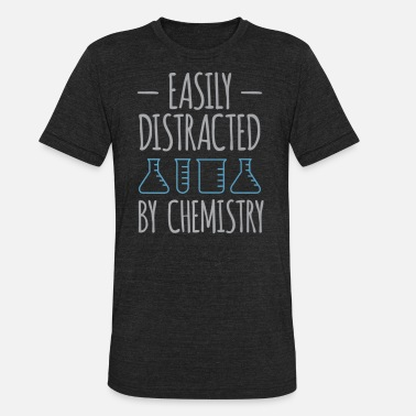 Easily Distrac Easily Distraced By Chemistry T shirt - Unisex Tri-Blend T-Shirt
