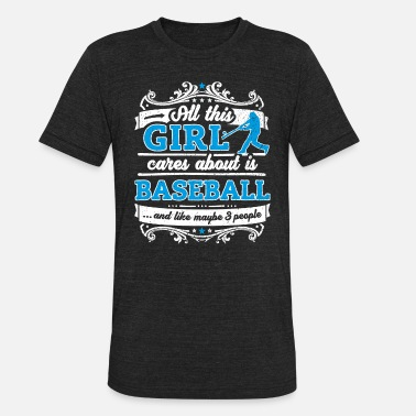 Sayings About Baseball All This Girl Cares About Is Baseball Funny Shirt - Unisex Tri-Blend T-Shirt