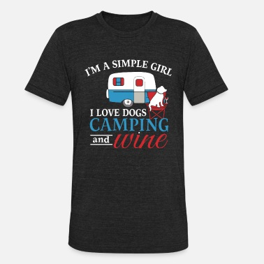 I Love Camping i'm a simple girl i love dogs camping and wine - Unisex Tri-Blend T-Shirt