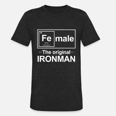 Original Fe male the original ironman - Unisex Tri-Blend T-Shirt