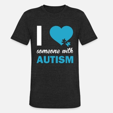 Custom Autism Autism Awareness I Love Someone With Autism Women - Unisex Tri-Blend T-Shirt