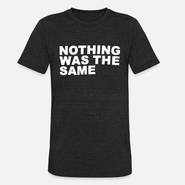 Nothing Drake Nwts Nothing Was The Same 2013 Tour Black Dr - Unisex Tri-Blend T-Shirt