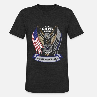 Law Police & Law Enforcement All Gave Some Some Gave All - Unisex Tri-Blend T-Shirt