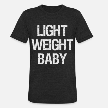 Dude Light Weight Baby - Bodybuilding Gym Fitness Swole - Unisex Tri-Blend T-Shirt