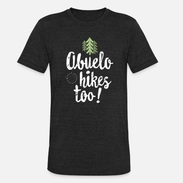 Hiking Family Abuelo Hikes Too - Family Hiking TShirt Latino Grandpa - Unisex Tri-Blend T-Shirt