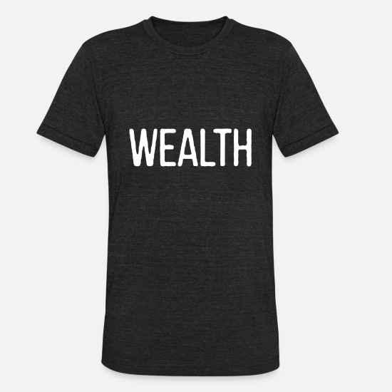 Wealth T-Shirts - Wealth only - Unisex Tri-Blend T-Shirt heather black