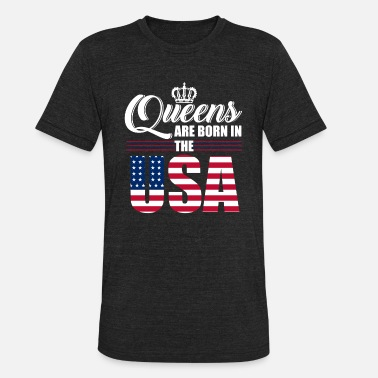 Born In Usa Queens are born in the USA - Unisex Tri-Blend T-Shirt