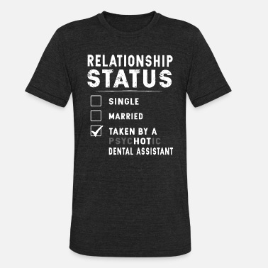 relationship status single married taken by a psyc - Unisex Tri-Blend T-Shirt