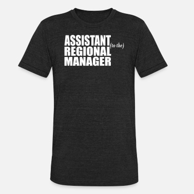 Regional Assistant To The Regional Manager - Unisex Tri-Blend T-Shirt