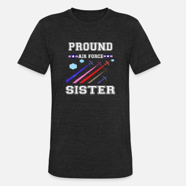 Sister pround air force sister t-shirt - Unisex Tri-Blend T-Shirt