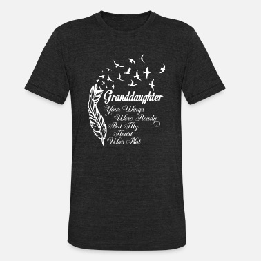 Organ Donor Granddaughter - Your wings were ready t-shirt - Unisex Tri-Blend T-Shirt