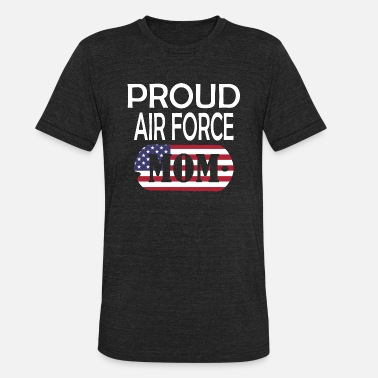Proud Air Force Mom Proud Air Force Mom - Unisex Tri-Blend T-Shirt