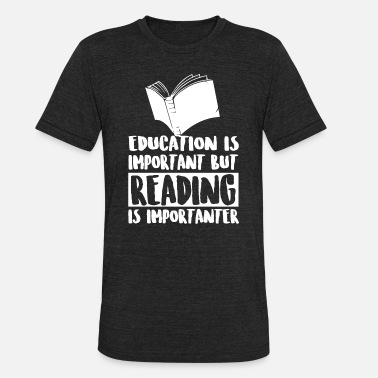 Reading Hermione Reading - Education Is Important But Reading Is - Unisex Tri-Blend T-Shirt