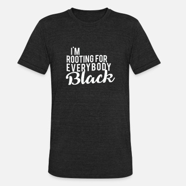 Issa Rae I'm Rooting for Everybody Black - Unisex Tri-Blend T-Shirt