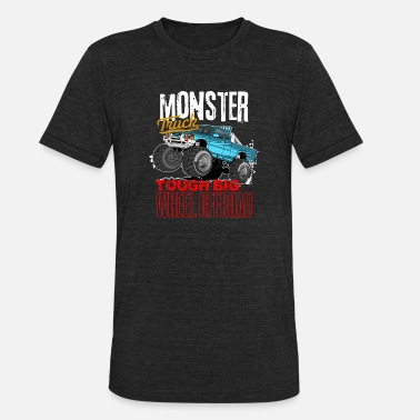 Truck Tough Monster Trucks | Tough Big Wheel Offroad 4x4 - Unisex Tri-Blend T-Shirt