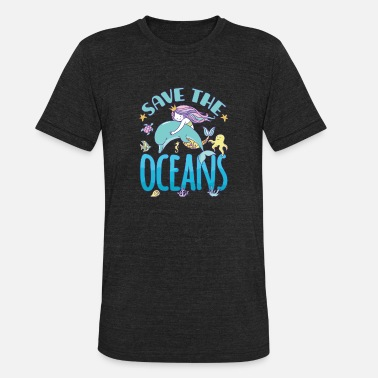 Save Dolphins Save The Oceans Mermaid Dolphin - Unisex Tri-Blend T-Shirt
