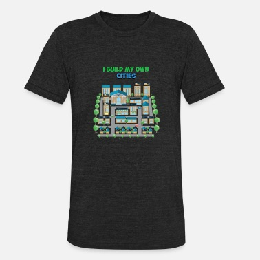 I City Games I Build my own Cities - Gaming Design - Unisex Tri-Blend T-Shirt