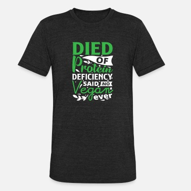 Defici Died of Protein Deficiency vegetarian abstaining - Unisex Tri-Blend T-Shirt