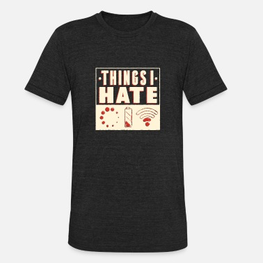 Things i hate - Unisex Tri-Blend T-Shirt