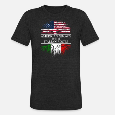 American With Italy Roots american grown with italian roots - Unisex Tri-Blend T-Shirt