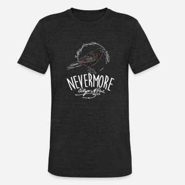Poe Nevermore, the raven poem, Edgar Allan Poe - Unisex Tri-Blend T-Shirt