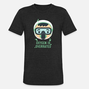 Breathing Mask Funny Oxygen - Breathing Mask - Overrated Humor - Unisex Tri-Blend T-Shirt