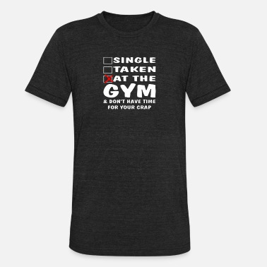 22fa27e8 Mens Funny Workout Gift for Men Single Taken at the GYM funny workout -  Unisex Tri