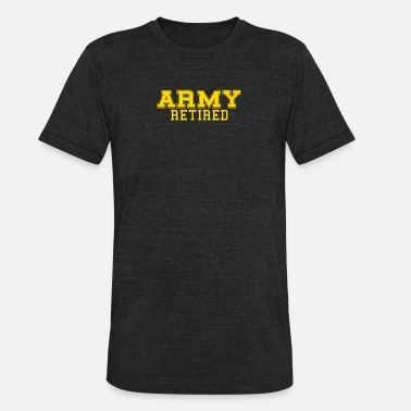 Army Retirement Army Retired - Unisex Tri-Blend T-Shirt