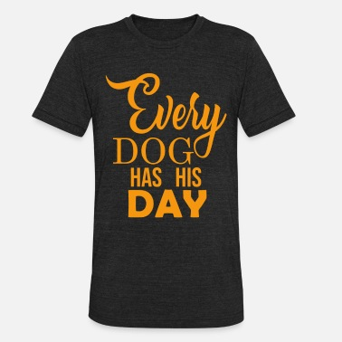 Journey Every Dog Has His Day - Unisex Tri-Blend T-Shirt