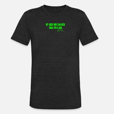 Xbox One S My XBOX ONE Can Kick Your PS4 s Ass butt game - Unisex Tri-Blend T-Shirt