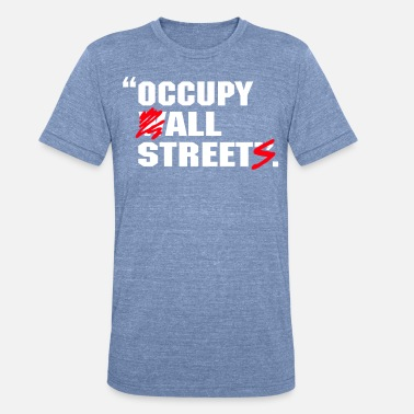 Occupy Wall Street occupy wall street - Unisex Tri-Blend T-Shirt