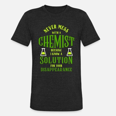 Graduates Science Joke Chemist Cemistry Solution Quote Funny - Unisex Tri-Blend T-Shirt