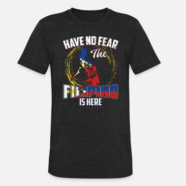 Quezon City Have No Fear The Filipino Is Here - Unisex Tri-Blend T-Shirt