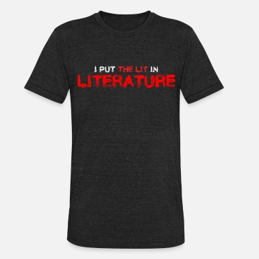 Literature Literature Teacher Student - Unisex Tri-Blend T-Shirt