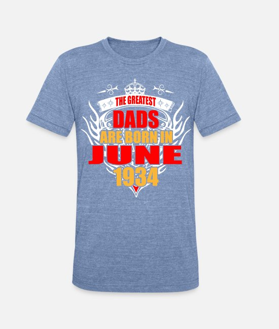 Party T-Shirts - The Greatest Dads are born in June 1934 - Unisex Tri-Blend T-Shirt heather Blue