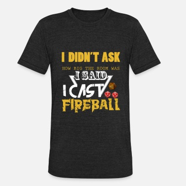 Role Playing Game Cast Fireball Role Playing Games Gift for - Unisex Tri-Blend T-Shirt