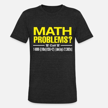 Science Geek Funny math joke - Unisex Tri-Blend T-Shirt