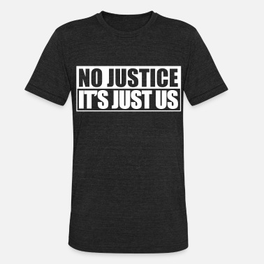 Justice-authority No Justice - Unisex Tri-Blend T-Shirt