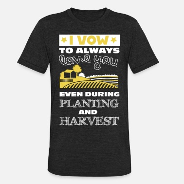 Harvest Farmer Farmers Wife Harvest Planting Love A Farmer - Unisex Tri-Blend T-Shirt
