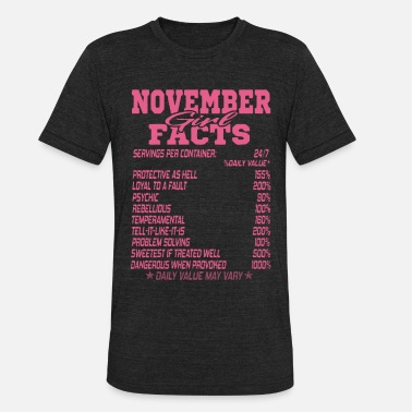 November Born Facts NOVEMBER BORN GIRL FACTS - Unisex Tri-Blend T-Shirt