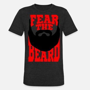 Beard Fear the Beard - Unisex Tri-Blend T-Shirt
