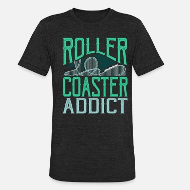 Ride Out Roller Coaster Ride Fun Gift Idea - Unisex Tri-Blend T-Shirt