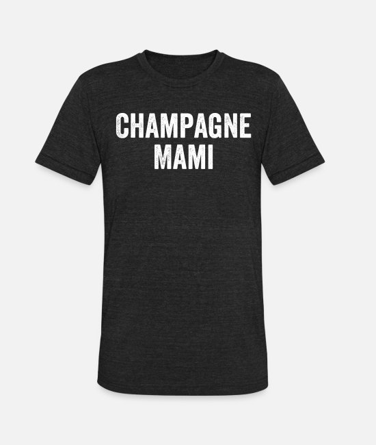 Pop Culture T-Shirts - Champagne Mami, Pop Culture for Women, Urban Street Wear for Girls - Unisex Tri-Blend T-Shirt heather black