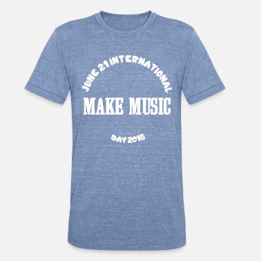 Make Music Make Music - Unisex Tri-Blend T-Shirt