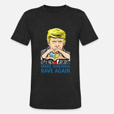 Rave Trump make america rave again Funny EDM festival - Unisex Tri-Blend T-Shirt